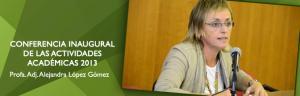 Conferencia Inaugural 2013 a cargo de la Profa. Adj. Alejandra López Gómez